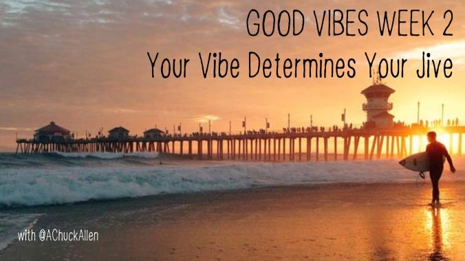 Good Vibes Week 2.001